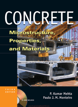 Concrete Microstructure, Properties, and Materials By P. Kumar Mehta and Paulo J. M. Monteiro