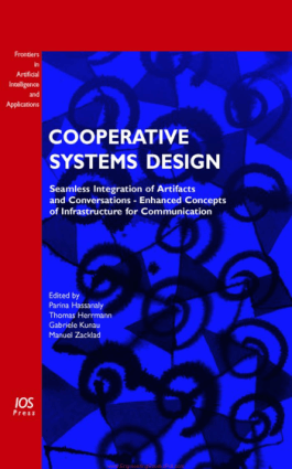 Cooperative Systems Design Seamless Integration of Artifacts and Conversations Enhanced Concepts of Infrastructure for Communication By Parina Hassanaly