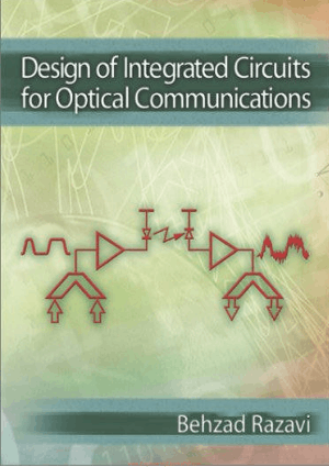 Design of Integrated Circuits for Optical Communications By Behzad Razavi
