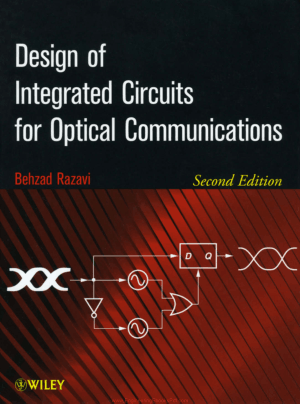 Design of Integrated Circuits for Optical Communications Second Edition By Behzad Razavi