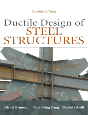 Ductile Design of Steel Structures 2nd Edition By Michel Bruneau, Chia Ming Uang and Rafael Sabelli