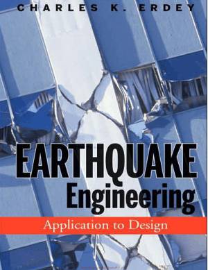Earthquake Engineering Application to Design by Charles K. Erdey