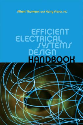 Efficient Electrical Systems Design Handbook by Albert Thumann, P.E., C.E.M. and Harry Franz, P.E.