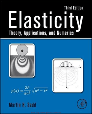 Elasticity Theory Applications and Numerics Third Edition By Martin H. Sadd