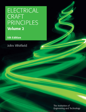 Electrical Craft Principles Volume 2, 5th Edition By John Whitfield