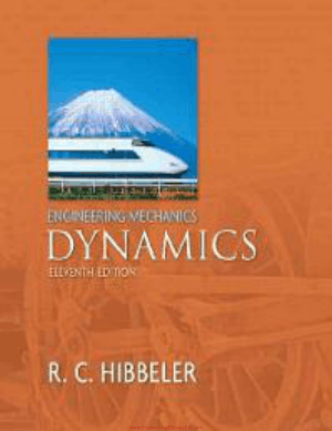 Engineering Mechanics Dynamics 11th Edition By R. C. Hibbler