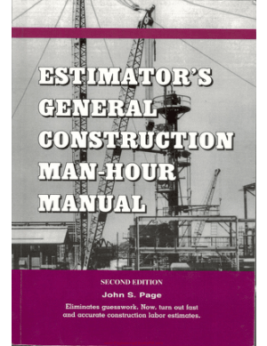Estimators General Construction Man Hour Manual 2nd Edition By John S.Page