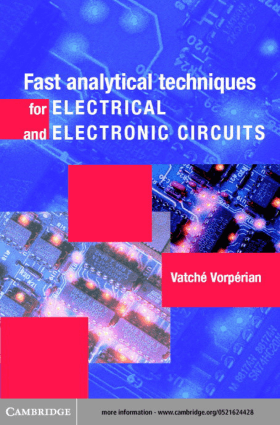 Fast Analytical Techniques for Electrical and Electronic Circuits By Vatche Vorperian