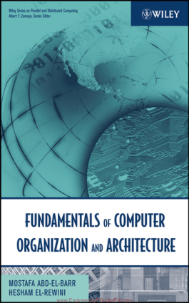 Fundamentals of Computer Organization and Architecture By Mostafa Abd El-Barr and Hesham El Rewini