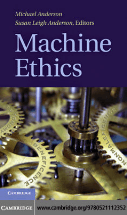 Machine Ethics By Michael Anderson and Susan Leigh Anderson