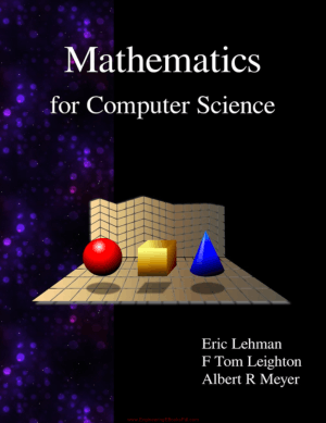 Mathematics for Computer Science By Eric Lehman, F Tom Leighton and albert R Meyer