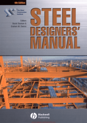 Steel Designers Manual 6th Edition By Buick Davison and Graham W. Owens