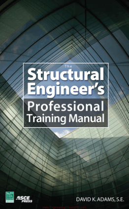 Structural Engineers Professional Training Manual By David K. Adams