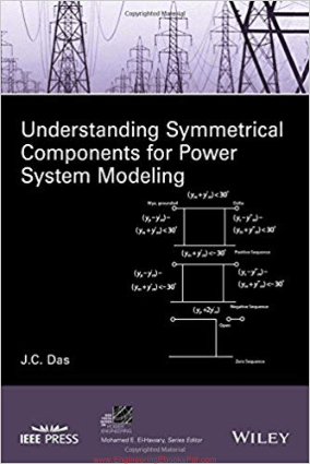 Understanding Symmetrical Components for Power System Modeling By J. C. Das