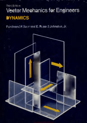 Vector Mechanics for Engineers dynamics Third Edition By E. Russell Johnston and Ferdinand P. Beer