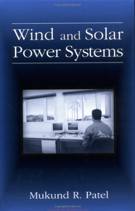 Wind and Solar Power Systems Design Analysis and Operation By Mukund R. Patel