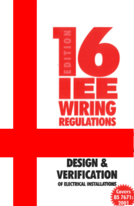 16th Edition IEE Wiring Regulations, Design and Verification of Electrical Installations