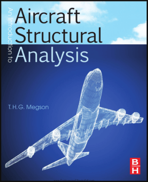 An Introduction to Aircraft Structural Analysis By Mr. T. H. G. Megson