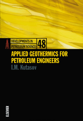 Applied Geothermics for Petroleum Engineers By Mr. I. M. Kutasov