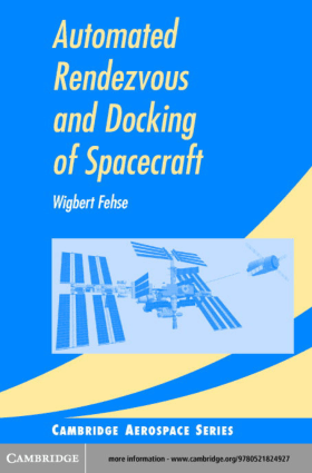 Automated Rendezvous and Docking Of Spacecraft By Mr. Wigbert Fehse