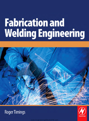 Fabrication and Welding Engineering By Mr. Roger Timings