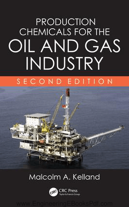 Production Chemicals for the Oil and Gas Industry By Mr. Malcolm A. Kelland
