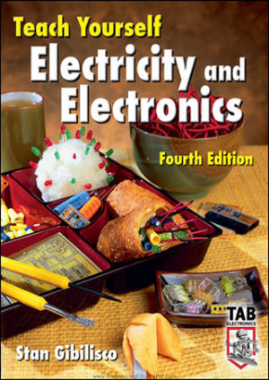 Teach Yourself Electricity and Electronics Fourth Edition By Mr. Stan Gibilisco