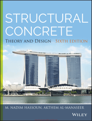Structural Concrete Theory and Design Sixth Edition By M. Nadim Hassoun and Akthem Al Manaseer