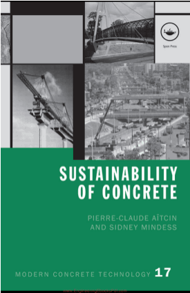 Sustainability of Concrete By Pierre Claude Aitcin and Sidney Mindess