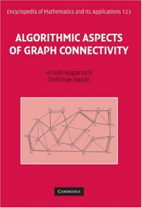 Algorithmic Aspects of Graph Connectivity by Hiroshi Nagamochi and Toshihide Ibaraki