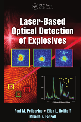 Laser Based Optical Detection of Explosives by Paul M. Pellegrino, L. Holthoff and E. Farrell