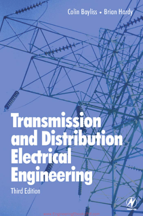 Transmission and Distribution Electrical Engineering Third Edition By Dr C. R. Bayliss CEng FIET and B. J. Hardy ACGI CEng FIET