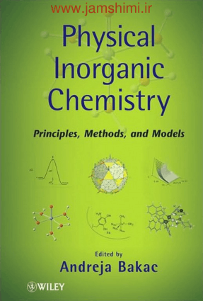Physical Inorganic chemistry Principles, Methods and Models By Andreja Bakac