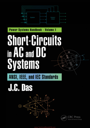 Short Circuits in AC and DC Systems ANSI, IEEE, and IEC Standards Volume 1 By J.C. Das
