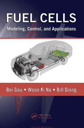 Fuel Cells Modeling, Control and Applications by Bei Gou, Woon Ki Na and Bill Diong