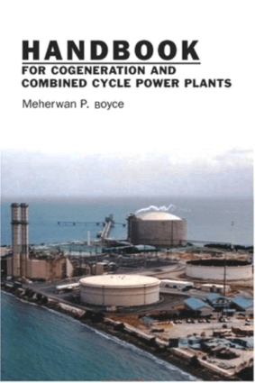 Handbook for Cogeneration and Combined Cycle Power Plants By Meherw,an P. Boyce
