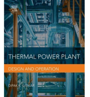 Thermal Power Plant Design and Operation By Dipak K. Sarkar