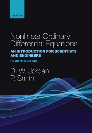 Nonlinear Ordinary Differential Equations an Introduction for Scientists and Engineers Fourth Edition By D. W. Jordan and P. Smith