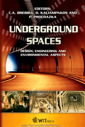 Underground Spaces Design Engineering and Environmental Aspects