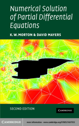 Numerical Solution of Partial Differential Equations an Introduction Second Edition by K. W. Morton and D. F. Mayers