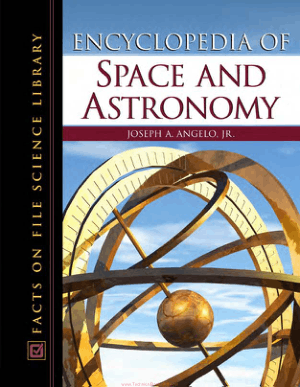 Encyclopedia of Space and Astronomy by Joseph A. Angelo,