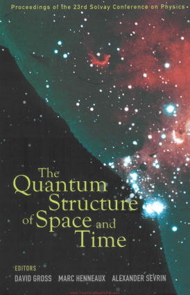 The Quantum Structure of Space and Time by David Gross, Marc Henneaux and Alexander Sevrin