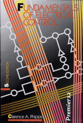 Fundamentals of Electrical Control By Clarence A. Phipps