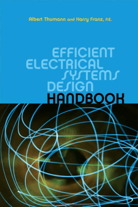 Efficient Electrical Systems Design Handbook By Albert Thumann and Harry Franz