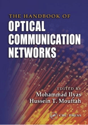 The Handbook of Optical Communication Networks By Mohammad Ilyas and Hussein T. Mouftah