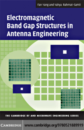 Electromagnetic Band Gap Structures in Antenna Engineering By Fan Yang and Yahya Rahmat Samii