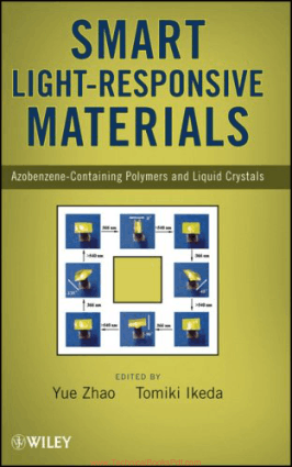 Smart Light responsive Materials Azobenzene Containing Polymers and Liquid Crystals Edited by Yue Zhao and Tomiki Ikeda