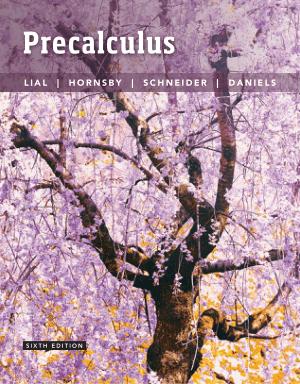Precalculus 6th Edition By Margaret L. Lial, John Hornsby, David I. Schneider and Callie J. Daniels
