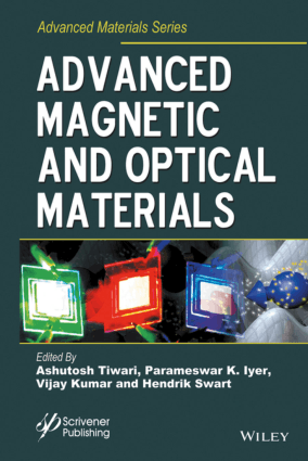 Advanced Magnetic and Optical Materials Edited by Ashutosh Tiwari, Parameswar K. Iyer, Vijay Kumar and Hendrik Swart