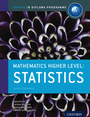 Mathematics Higher Level Statistics Course Companion By Marlene Torres-Skoumal, Palmira Seiler, Lorraine Heinrichs and Josip Harcet